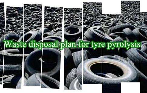 Waste disposal plan for tyre pyrolysis
