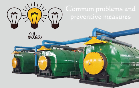 Common problems and preventive measures for waste tire pyrolysis plant