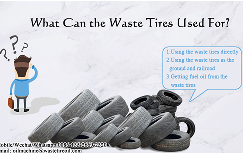 What can the waste tires used for?