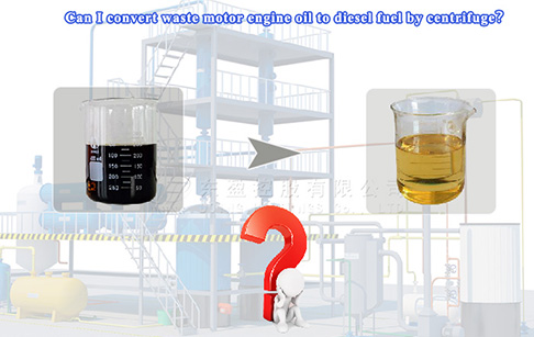 Is it able to recycle used car engine oil into diesel? How to do?